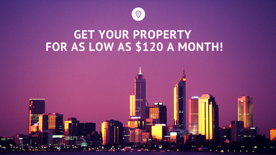 GET YOUR PROPERTY FOR AS LOW AS $120 a